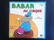 Livre Disque 45 T Babar au Cirque  TBE