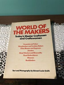 vtg World of the Makers : Today's Master Craftsmen and Craftswomen 1975