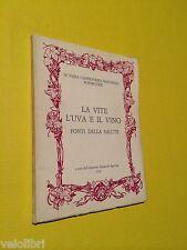 AA.vv. - LA VITE L'UVA E IL VINO FONTI DELLA SALUTE. 1978, C.I.A.