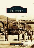 Bluefield (Images of America (Arcadia Publishing)) by Archer, William R Book The