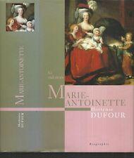Marie-Antoinette la mal-aimee.Hortense DUFOUR. France Loisirs ES9