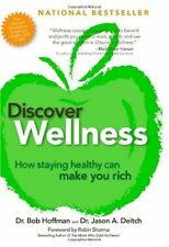 Discover Wellness: How Staying Healthy Can Make You Rich by Bob Hoffman, Jason D