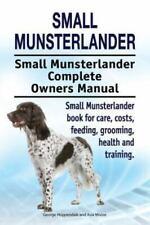 Small Munsterlander. Small Munsterlander Complete Owners Manual. Small Munste.