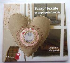 livre   SCRAP' TEXTILE et appliqués brodés  par Delphine  Mongrand