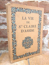 La vie de Sainte Claire d'Assise d'après les anciens textes, Mauclair 1927