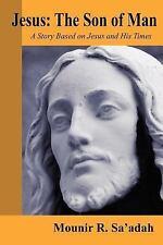 "Jesus : The Son of Man by Mounir R. Saâ€""adah (2005, Paperback)"