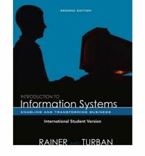 Introduction to Information Systems: Enabling and Transforming Business, Rainer,