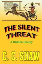 The Silent Threat : A Hidden Enemy by C. Shaw (2015, Paperback)