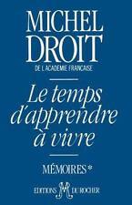 Le Temps d'Apprendre a Vivre by Michel Droit (1999, Paperback)