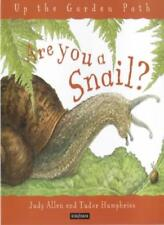 Are You a Snail? (Up the Garden Path) By Judy Allen. 9780753404218
