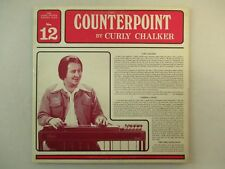 CURLY CHALKER COUNTERPOINT 2 VINYL LP +INSERT PEDAL STEEL GUITAR RECORD CLUB 12