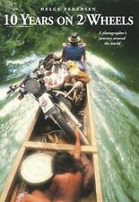 10 Years on 2 Wheels: 77 Countries, 250,000 Miles, Helge Pedersen, Dana Payne, S