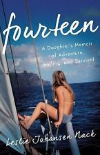 Fourteen : A Daughter's Memoir of Adventure, Sailing, and Survival by Leslie...