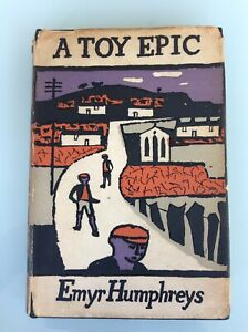 A Toy Epic By Emyr Humphreys, Eyre & Spottiswoode First Edition DJ 1958