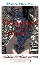 Tatuajes en el Alma by Yelaine Martinez Herrera (2013, Paperback)