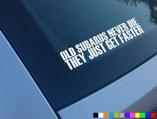 OLD SUBARU NEVER DIE THEY JUST GET FASTER FUNNY CAR STICKER IMPREZA STI P1 WRX