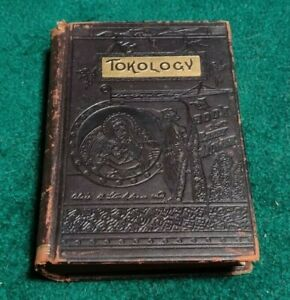 1896 TOKOLOGY Science of Midwifery 5th Women Dr Alice B Stockham Gynecologist