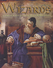 Wizards: A Magical History Tour from Merlin to Harry Potter - Very Good Book Ded