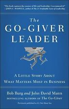 The Go-Giver Leader: A Little Story About What Matters Most in Business by Burg