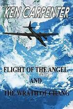 NEW Flight of the Angel and The Wrath of Chang by Mr. Ken E Carpenter