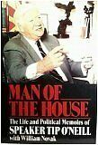 Man of the House: The Life and Political Memoirs of Speaker Tip ONeill by Thoma