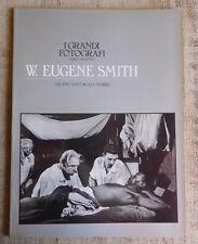 W.Eugene Smith - I grandi fotografi serie argento - editoriale Fabbri