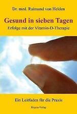 Gesund in sieben Tagen von Raimund von Helden (2015, Taschenbuch)