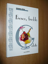 CUCINA DONNA ROSA FRESCO FREDDO GELATO 1993 ACANTHUS ED. ILL.MARCELLA BASSANESI