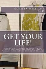 Tools for Living Ser.: Get Your Life! : A Quick and Easy Guide to Help You...