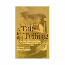 A Tale for the Telling: A Collection of Short Fiction about What Was, What Is, a