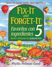 Fix It And Forget It Favoritos Con 5 Ingredientes: Recetas Confortantes de Cocim