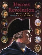 Heroes of the Revolution by David A. Adler (2006, Picture Book)