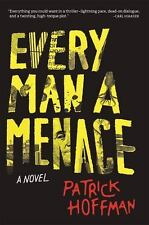 Every Man a Menace: A Novel