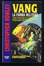 VANG LA FORMA MILITARE di Christopher Rowley  - NORD FANTASCIENZA