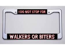 "WALKING DEAD FANS. ""I DO NOT STOP FOR.../WALKERS OR BITERS!"" LICENSE PLATE FRAME"