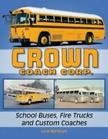 Crown Coach Corp. School Buses Fire Trucks Custom Coach
