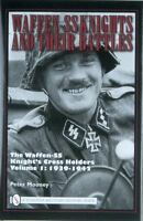 Waffen-SS Knights and Their Battles: Knight's Cross Holders: Vol 1, 1939 - 1942
