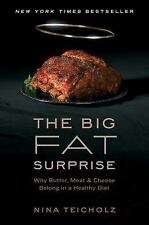 The Big Fat Surprise : Why Butter, Meat and Cheese Belong in a Healthy Diet by …