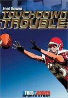 Touchdown Trouble (Fred Bowen Sports Story Series) by Bowen, Fred