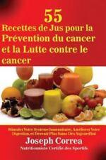 55 Recettes de Jus Pour la Prévention du Cancer et la Lutte Contre le Cancer...