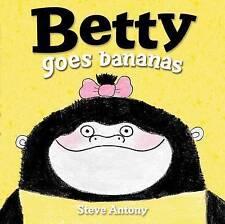 Betty Goes Bananas, Antony, Steve, Very Good condition, Book