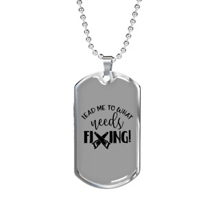"""What Needs Fixing Woodworker Dog Tag Stainless Steel or 18k Gold w 24"""""""