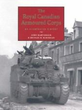 The Royal Canadian Armoured Corps: An Illustrated History-ExLibrary