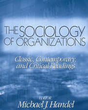 The Sociology of Organizations: Classic, Contemporary, and Critical Readings...