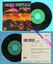 LP 45 7'' I NEGRO SPIRITUALS in italiano 5 Pietro suona la campana no cd mc dvd