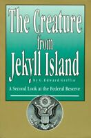 Creature From Jekyll Island by Edward Griffin