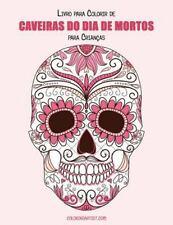 Caveiras Do Dia de Mortos para Crianças: Livro para Colorir de Caveiras Do...