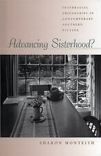 Advancing Sisterhood? : Interracial Friendships in Contemporary Southern...