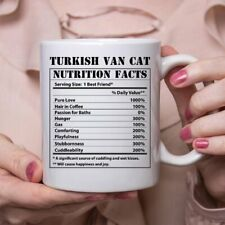 Funny Turkish Van Cat Gifts Nutritional Facts White Coffee Mug