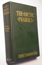 1911 First Edition The Arctic Prairies, Illustrated Canoe Journey E.T. Seton
